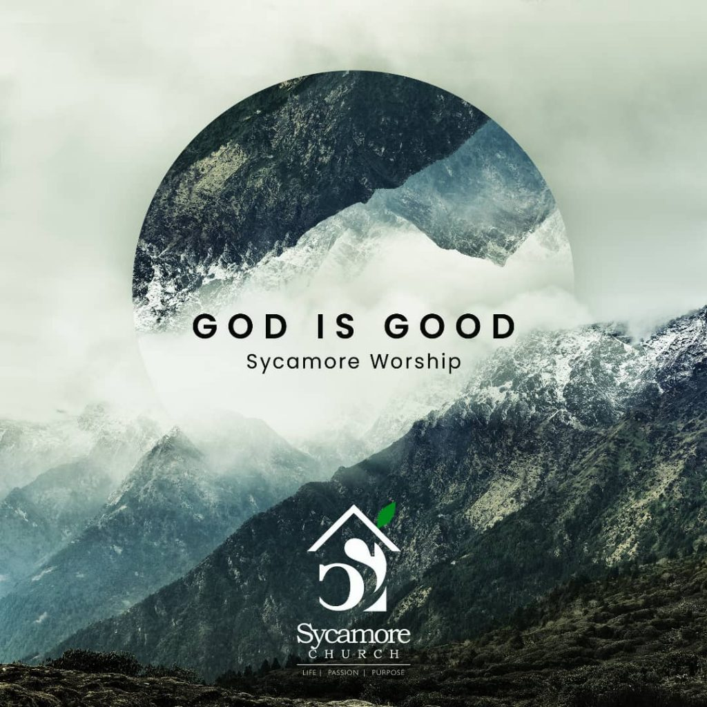 God is good- Sycamore Worship